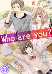 Who are you? 3