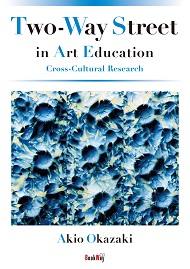 Two-Way Street in Art Education: Cross-Cultural Research