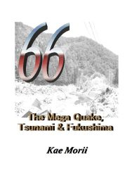 66 The Mega Quake, Tsunami & Fukushima